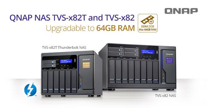TVS-x82 NAS series, TVS-x82T Thunderbolt™ NAS series, up to 64GB RAM