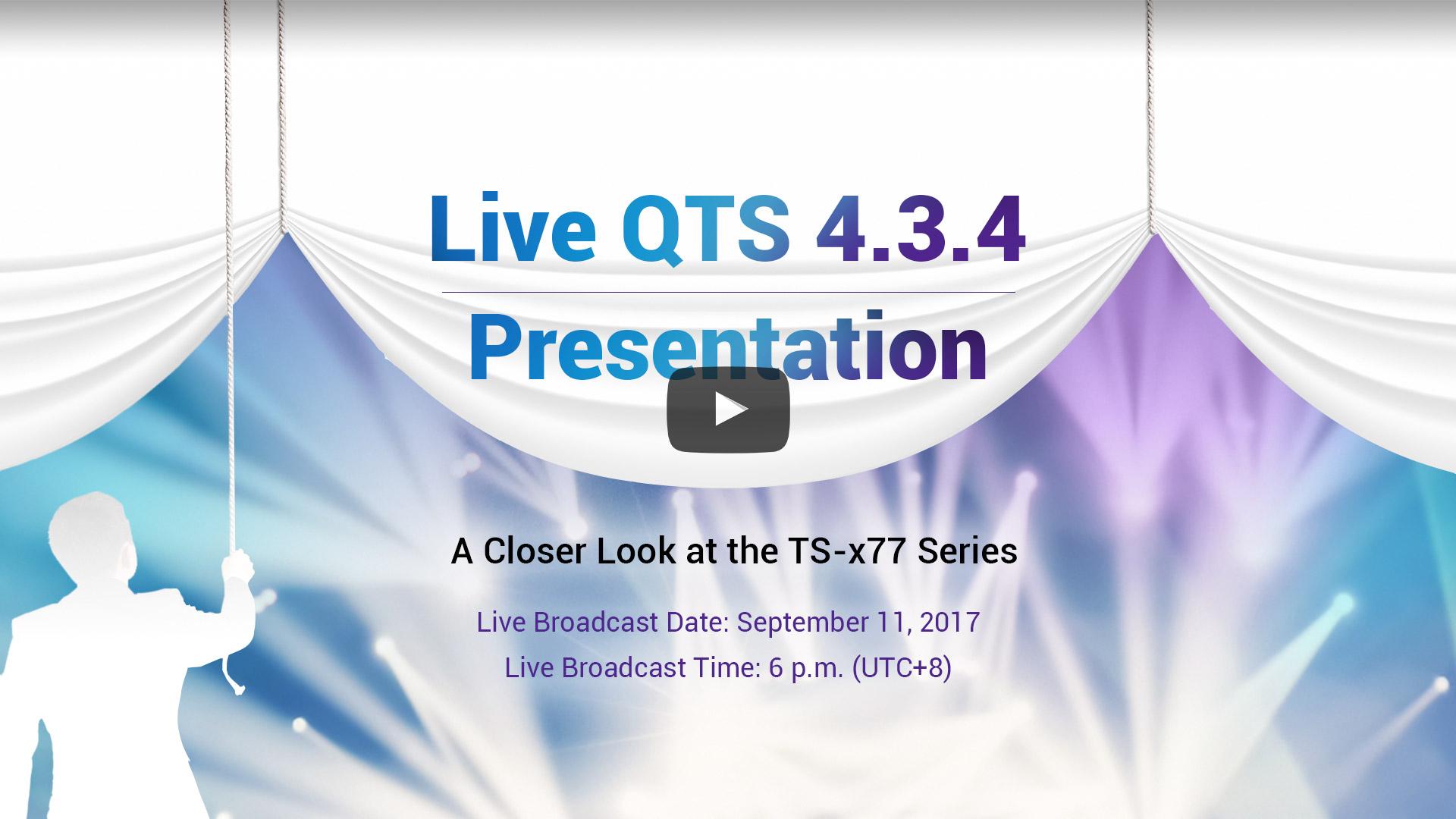 Live QTS 4.3.4 Presentation